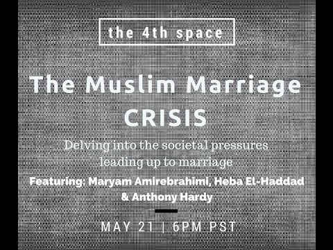 [the 4th space] The Muslim Marriage Crisis