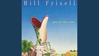 Provided to by nonesuchverona · bill frisellgone, just like a train℗ 1997 nonesuch recordsengineer: judy klappproducer: lee townsendcomposer: fr...
