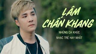 Download lagu Hạo Nam SuperStar - Những Ca Khúc Mới và Hay Nhất Lâm Chấn Khang 2017 - Thần Thám Trần Hạo Nam