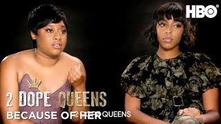 #BecauseOfHer w/ Jessica Williams & Phoebe Robinson | 2 Dope Queens