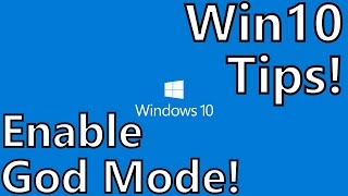Pro Tips: Enable God Mode in Windows 10 for Fast Access to Settings