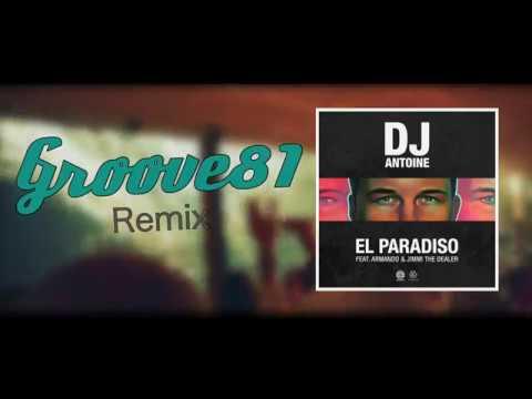 El Paradiso CLUB RMX by Groove81 - DJ Antoine feat. Armando & Jimmi The Dealer