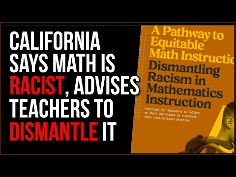 California Decides MATH Is Racist, Say Objective Reality Is Oppression
