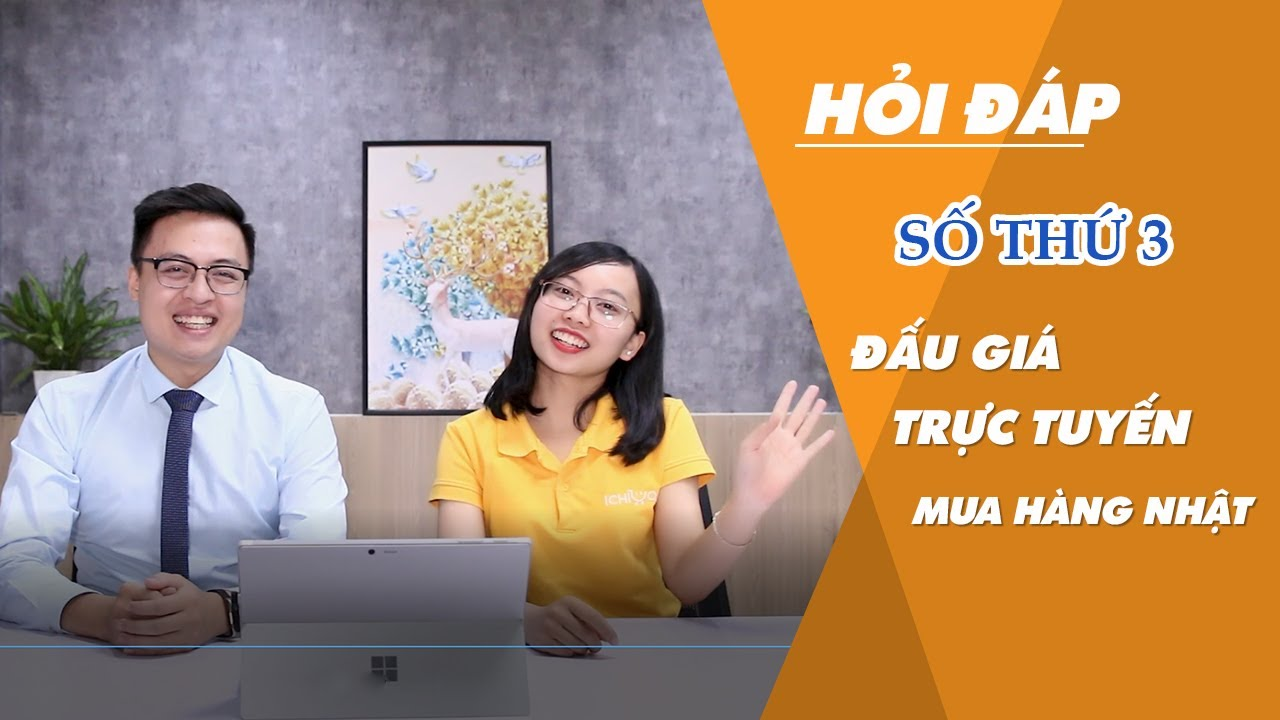 Hỏi đáp mua hàng Nhật – số thứ 3   Đấu giá trực tuyến trên ichibajp.com