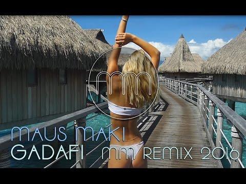 MAUS MAKI - GADAFI (MM Remix 2016)