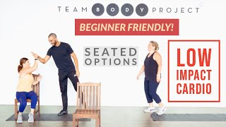 GENUINE beginner cardio workout  SEATED and STANDING options | Team Body Project