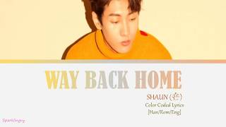 SHAUN - WAY BACK HOME Color Coded Lyrics [Han/Rom/Eng] MP3