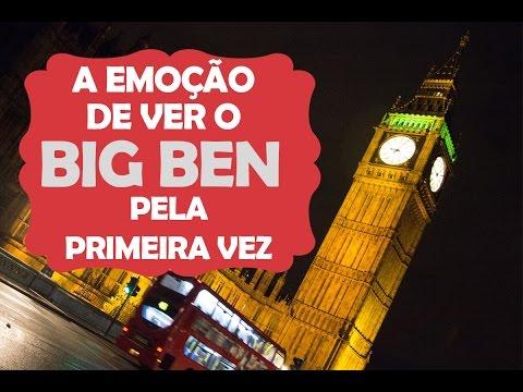 Big Ben em Londres: a emoção de vê-lo pela primeira vez