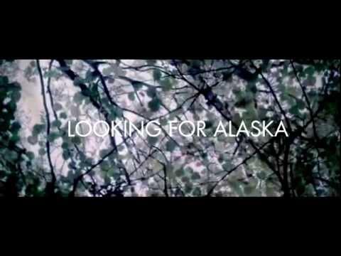 ● Looking For Alaska Trailer ● Mp3