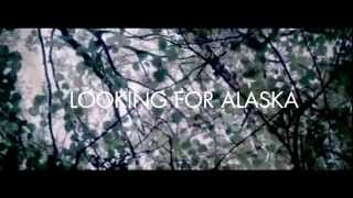 ● Looking For Alaska Trailer ●
