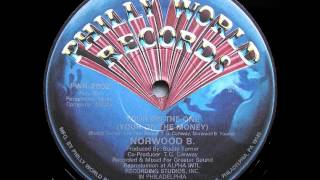Norwood B. - Your On The One (Your On The Money)