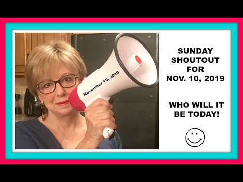 shoutout-sunday-for-november-10,-2019---come-on-in-and-see-who-it-is-today!