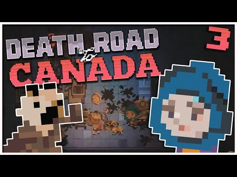 Death Road to Canada - #3 - We Hardly Knew Yee! (2 Player Gameplay)