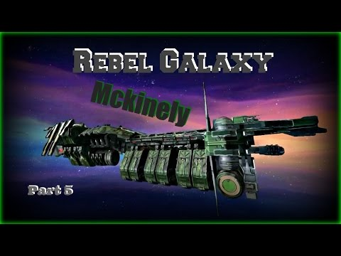 Rebel Galaxy: Mckinely/Cruiser Class - Trading/Mining - EP5 - Ships Guide (PS4 PC Xbox One & Mac)