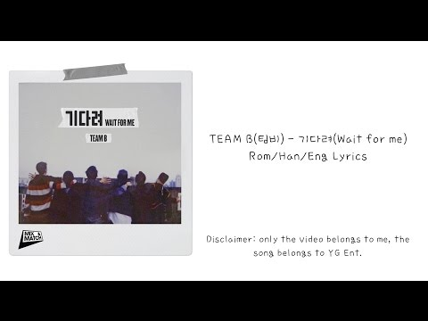TEAM B(팀비) - 기다려(Wait For Me) Rom/Han/Eng Lyrics
