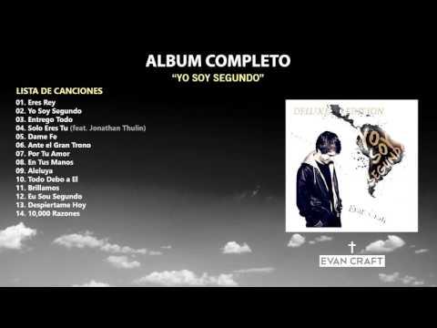 Evan Craft - Yo Soy Segundo (Álbum Completo)