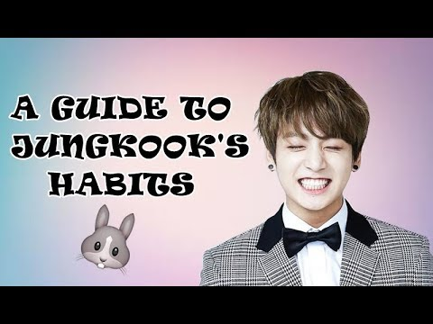 A Comprehensive Guide to Jungkook's Little Habits