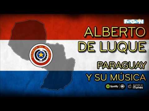 Alberto De Luque - Paraguay y su Música