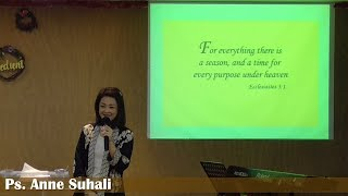Khotbah Ps. Anne Suhali - For Everything There Is A Season