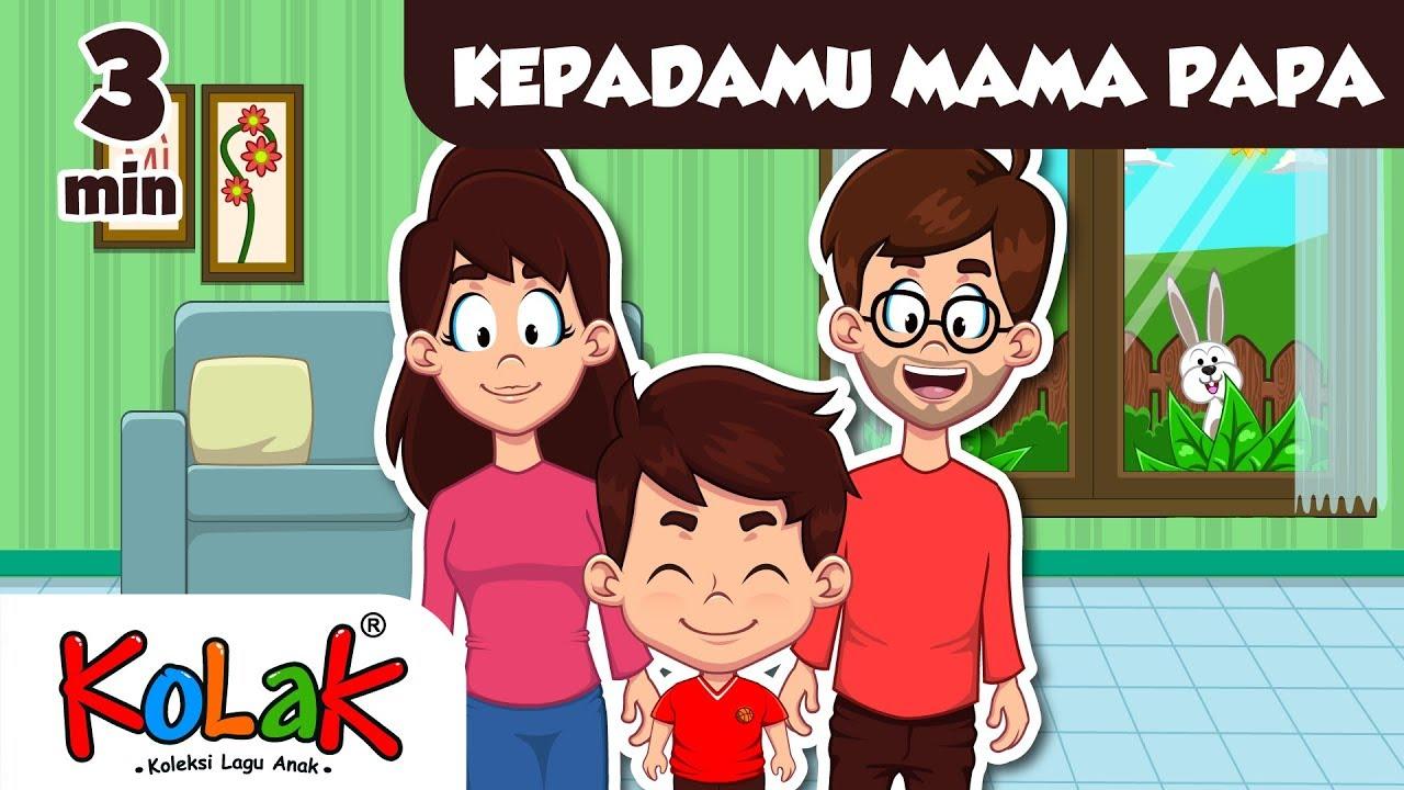 Lagu Anak Indonesia Kepadamu Mama Papa Tk Dan Paud Youtube