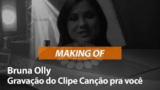 Bruna Olly - Gravação do clipe