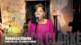 Rebecca Clarke - Singing What Can I Do - Tye Tribbett