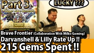 Brave Frontier 215 Gems Spent For Darvanshell&Lilly Rate Up!!(Part 3)Collaboration With Milko Gaming