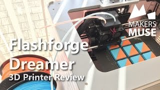 Flashforge Dreamer 3D Printer Review - 2015