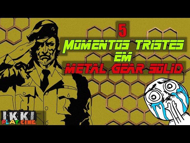 5 Momentos Tristes em Metal Gear Solid