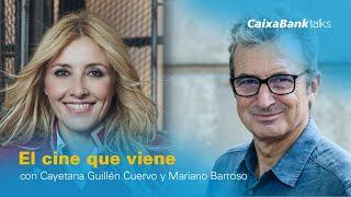 El cine que viene con Cayetana Guillén Cuervo y Mariano Barroso