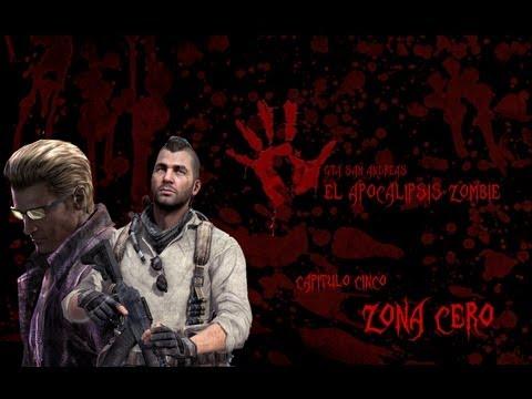 GTA San Andreas El Apocalipsis Zombie Capitulo 5: Zona Cero