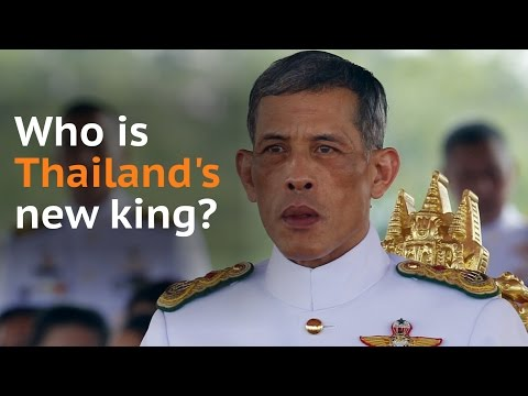 Who is Maha Vajiralongkorn, Thailand's new king?