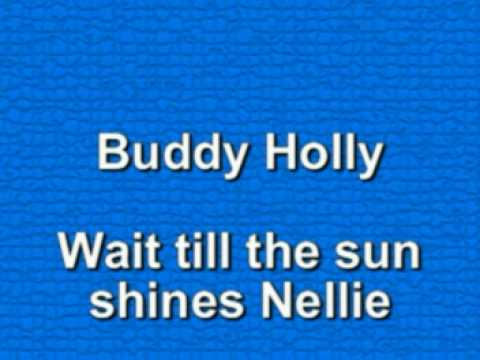 Buddy Holly - Wait till the sun shines Nellie & Gone