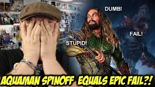 "Aquaman ""Trench"" Spinoff = EPIC FAIL?!!!"
