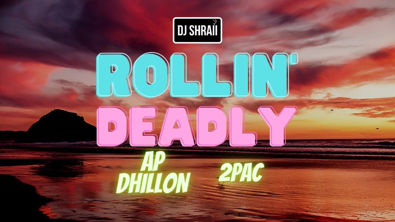 Download @DJSHRAII - Rollin' Deadly | AP Dhillon | 2Pac | [ DJ SHRAII REMIX ] *(EXPLICIT)*