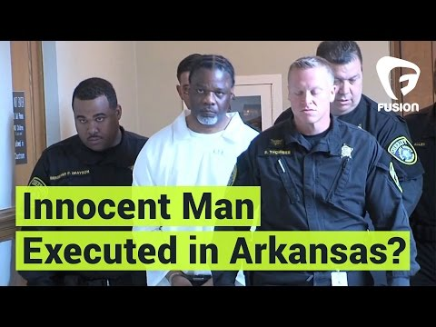Did Arkansas Kill an Innocent Man?