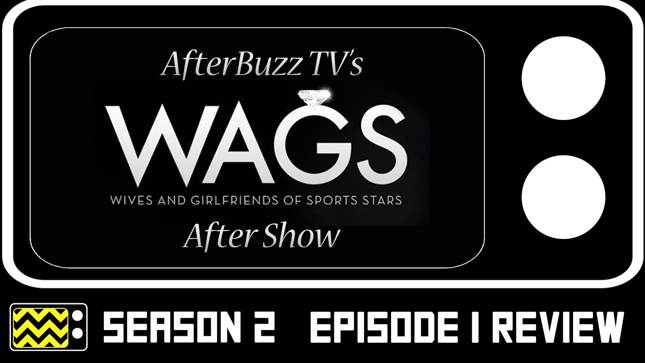 Download WAGS Season 2 Episode 1 Review & After Show   AfterBuzz TV