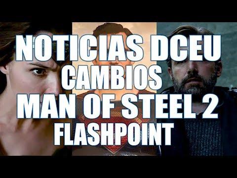 CAMBIOS EN EL DCEU: MAN OF STEEL 2, FLASHPOINT, LA LIGA DE ZACK SNYDER