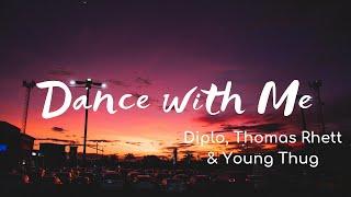 Diplo, Thomas Rhett & Young Thug - Dance with Me (Lyrics)