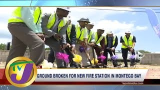 TVJ News Today: New Fire Station to be Built in Montego Bay - June 6 2019