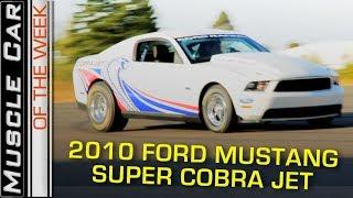 2010 Ford Mustang Super Cobra Jet: Muscle Car Of The Week Episode 264 V8TV