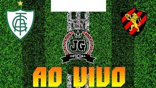 🔴  América Mineiro x Sport Recife AO VIVO [Canal JG Esportes]
