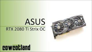 [Cowcot TV] Présentation carte graphique Nvidia ASUS RTX 2080 Ti Strix OC