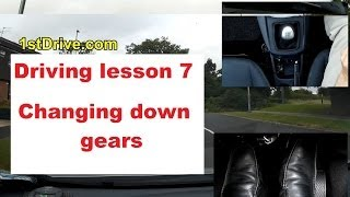 Driving lesson 7 - Changing down gears