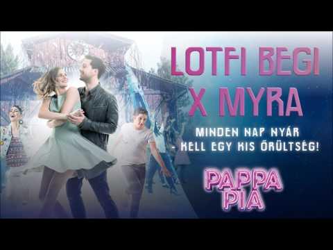 Lotfi Begi x Myra - Minden nap nyár (Kell egy kis őrültség!)