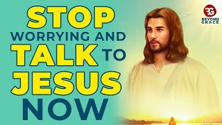 Jesus Says Stop Woŗrying & Talk To Him With This Powerful Miracle Prayer Now For Everyday Miracles
