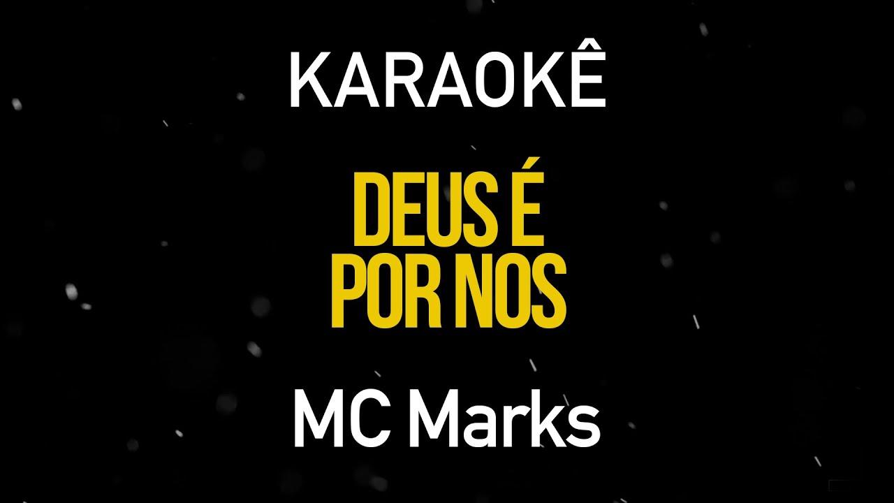 Deus é Por Nós - MC Marks(Karaokê Version)