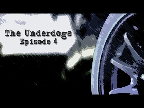 The Underdogs: Episode 4