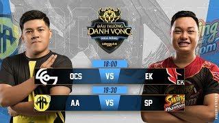 OCS vs EK | AA vs SP - Ngày 1 tuần 5 - Đấu Trường Danh Vọng Mùa Đông 2018 Part 1