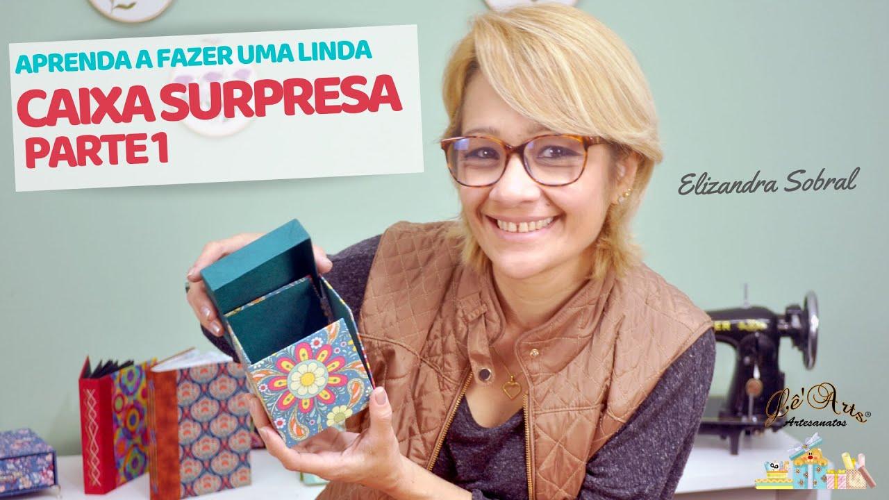 Download CAIXA SURPRESA EM CARTONAGEM - PARTE 1 | Elizandra Sobral | Lê'Arts Artesanatos
